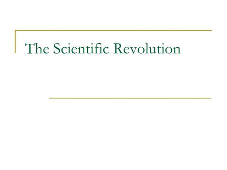 The Scientific Revolution. The Old Science Prior to the 16 th Century scientific thought was dominated by the works Aristotle, Ptolemy, and Galen. Greek.