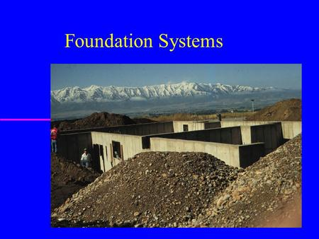 Foundation Systems. Introduction u All structures require a foundation u Foundations provide a base to distribute the weight of the building to the soil.