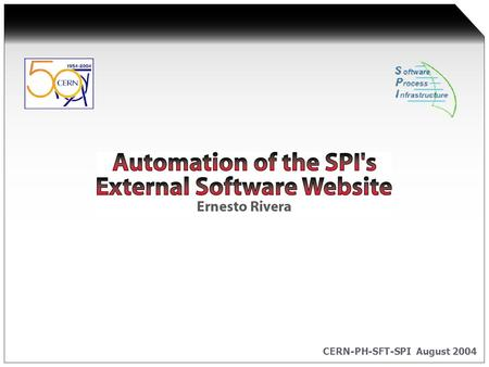 CERN-PH-SFT-SPI August 2004. Ernesto Rivera Contents Context Automation Results To Do…