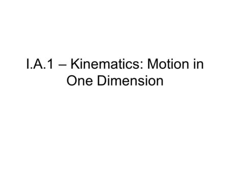 I.A.1 – Kinematics: Motion in One Dimension. Is the book moving?