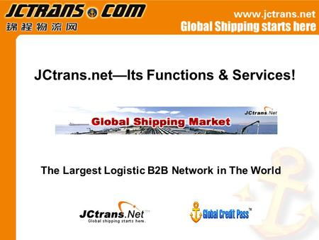 JCtrans.net—Its Functions & Services! The Largest Logistic B2B Network in The World.