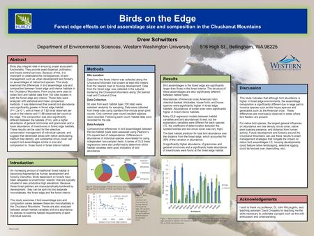 Birds on the Edge Forest edge effects on bird assemblage size and composition in the Chuckanut Mountains Drew Schwitters Department of Environmental Sciences,