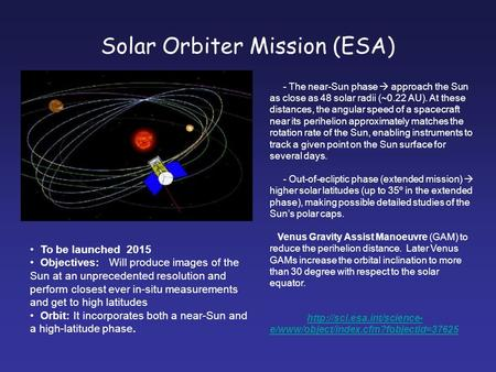 Solar Orbiter Mission (ESA) - The near-Sun phase  approach the Sun as close as 48 solar radii (~0.22 AU). At these distances, the angular speed of a spacecraft.