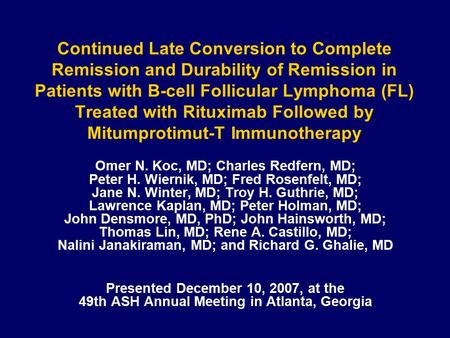 Continued Late Conversion to Complete Remission and Durability of Remission in Patients with B-cell Follicular Lymphoma (FL) Treated with Rituximab Followed.