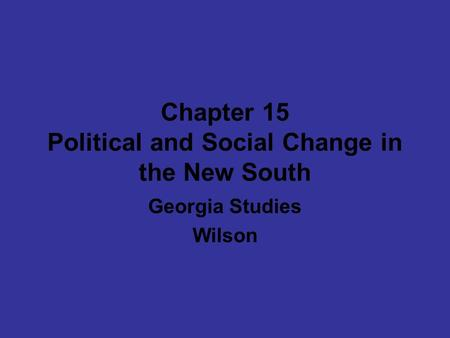 Chapter 15 Political and Social Change in the New South Georgia Studies Wilson.