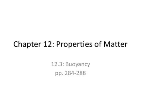 Chapter 12: Properties of Matter