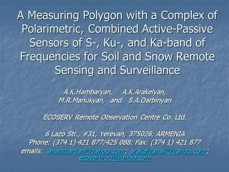 A Measuring Polygon with a Complex of Polarimetric, Combined Active-Passive Sensors of S-, Ku-, and Ka-band of Frequencies for Soil and Snow Remote Sensing.