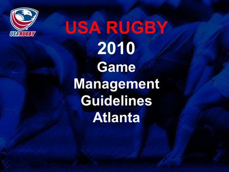 USA RUGBY 2010 Game Management Guidelines Atlanta.