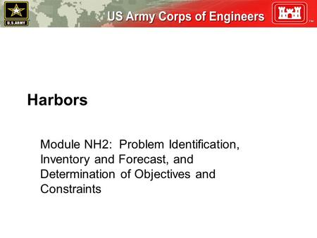Harbors Module NH2: Problem Identification, Inventory and Forecast, and Determination of Objectives and Constraints.