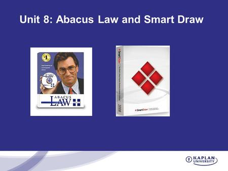 Unit 8: Abacus Law and Smart Draw. Specialty Software Abacus Law is a legal specialty software that can be used for case management, calendaring, contact.