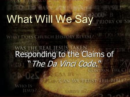 "What Will We Say Responding to the Claims of ""The Da Vinci Code."""