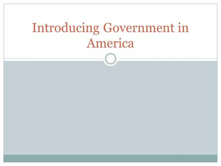 Introducing Government in America. Politics and Government Matter List of ways government has affected your life: Public Schools Drivers license and driving.