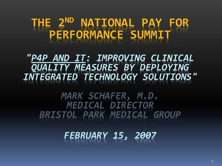1. Overview This talk will focus on how Bristol Park Medical Group has improved Clinical Quality Scores over a 4 year period by using an integrated approach—integration.