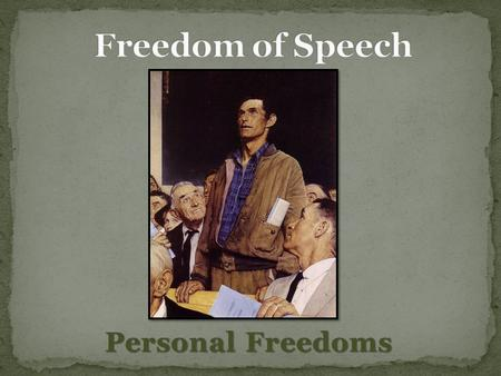 Personal Freedoms. Today I will analyze Americans' freedom of speech and how the Supreme Court has influenced its practice.