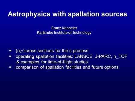 Astrophysics with spallation sources  (n,  ) cross sections for the s process  operating spallation facilities: LANSCE, J-PARC, n_TOF & examples for.