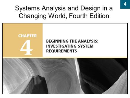 4 Systems Analysis and Design in a Changing World, Fourth Edition.