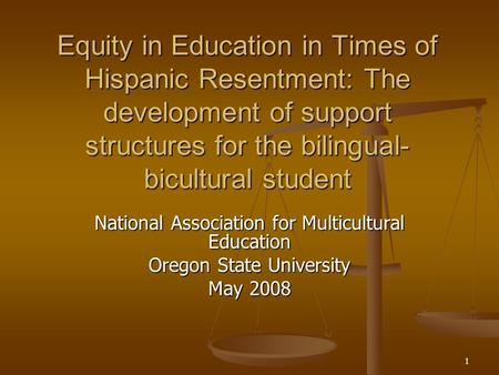 1 Equity in Education in Times of Hispanic Resentment: The development of support structures for the bilingual- bicultural student National Association.
