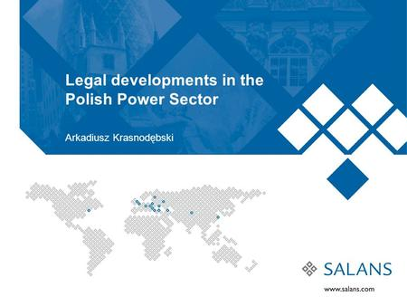 Legal developments in the Polish Power Sector Arkadiusz Krasnodębski.