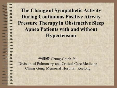The Change of Sympathetic Activity During Continuous Positive Airway Pressure Therapy in Obstructive Sleep Apnea Patients with and without Hypertension.