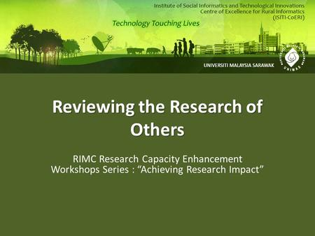 "Reviewing the Research of Others RIMC Research Capacity Enhancement Workshops Series : ""Achieving Research Impact"""