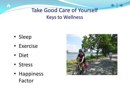 Take Good Care of Yourself Keys to Wellness Sleep Exercise Diet Stress Happiness Factor.