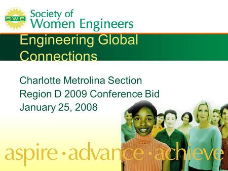 Engineering Global Connections Charlotte Metrolina Section Region D 2009 Conference Bid January 25, 2008.