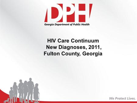 HIV Care Continuum New Diagnoses, 2011, Fulton County, Georgia.