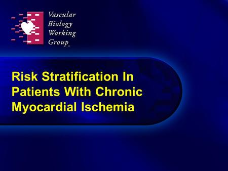 Risk Stratification In Patients With Chronic Myocardial Ischemia.