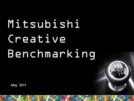 Mitsubishi Creative Benchmarking May 2011. About Newspaper Creative Benchmarking.