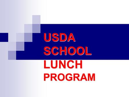 USDA SCHOOL LUNCH PROGRAM. Why provide school lunch? ''It is declared to be the policy of Congress, as a measure of national security, to safeguard the.