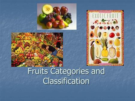 Fruits Categories and Classification. What are fruits In botany, a fruit is the ripened ovary—together with seeds—of a flowering plant. Fruits are the.