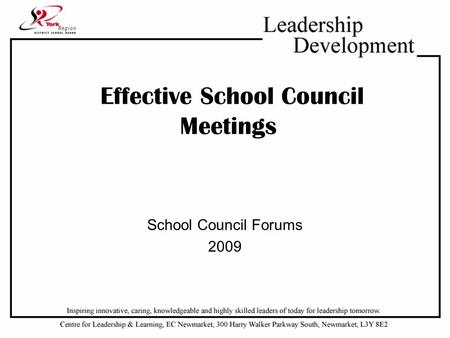 Effective School Council Meetings School Council Forums 2009.