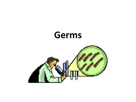 Germs. What are germs? Bacteria Virus Fungi protozoa The common cold virus rhinovirus 16 contains 60 sites capable of connecting to a receptor E.Coli.