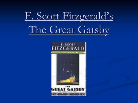 F. Scott Fitzgerald's The Great Gatsby. About the Author Born-September 24, 1896 Born-September 24, 1896 Died-December 21, 1940 Died-December 21, 1940.