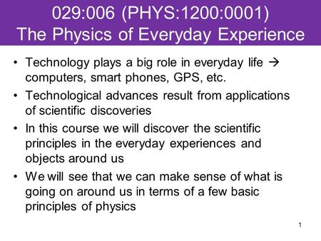 Technology plays a big role in everyday life  computers, smart phones, GPS, etc. Technological advances result from applications of scientific discoveries.
