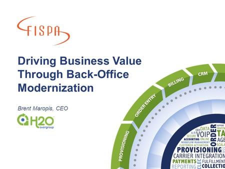 Driving Business Value Through Back-Office Modernization Brent Maropis, CEO.