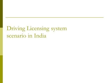 Driving Licensing system scenario in India. What does the driving license mean under MV Act 1988  Definition : Driver license means the license issued.