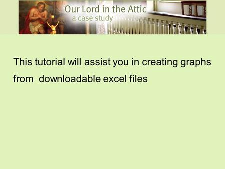 This tutorial will assist you in creating graphs from downloadable excel files.