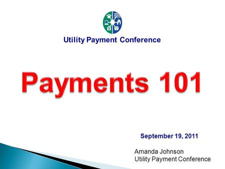 Amanda Johnson Utility Payment Conference September 19, 2011.