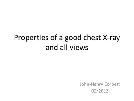 Properties of a good chest X-ray and all views