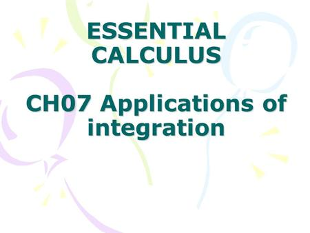 ESSENTIAL CALCULUS CH07 Applications of integration.