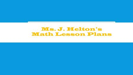 Ms. J. Helton's Math Lesson Plans. BLOWING UP EXPANDED FORM cc.2.NBT.3.