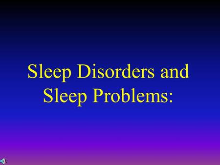 Sleep Disorders and Sleep Problems:. Individual Differences in Sleep Drive Some individuals need more and some less than the typical 8 hours per night.