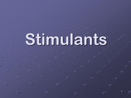 1 Stimulants. 2 Stimulants Stimulants are chemical substances that enhance the activity of the brain and the central nervous system. They cause increased.