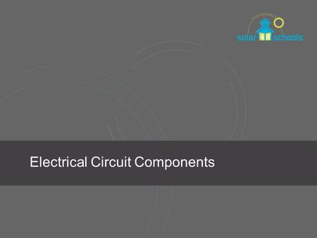 Electrical Circuit Components. resistors electrical resistance Resistance opposes the flow of current through a material It is a property of a material.