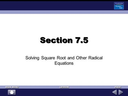 Section 7.5 Solving Square Root and Other Radical Equations.