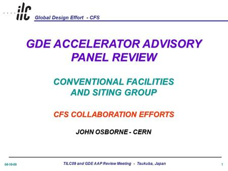 Global Design Effort - CFS 04-18-09 TILC09 and GDE AAP Review Meeting - Tsukuba, Japan 1 GDE ACCELERATOR ADVISORY PANEL REVIEW CONVENTIONAL FACILITIES.