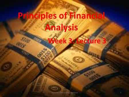Principles of Financial Analysis Week 3: Lecture 3 1Lecturer: Chara Charalambous.