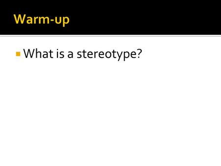  What is a stereotype?.  What was life like for African Americans during Reconstruction? Was it better or worse than slavery?