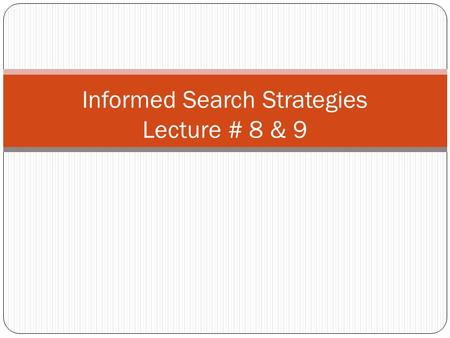 Informed Search Strategies Lecture # 8 & 9. Outline 2 Best-first search Greedy best-first search A * search Heuristics.